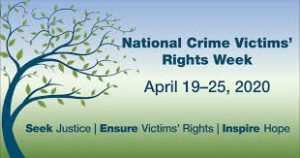 NATIONAL CRIME VICTIM'S RIGHTS WEEK APRIL 20-24